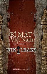 Bí Mật Việt Nam Qua Hồ Sơ Wikileaks (Tập 1)