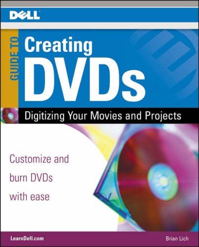 Creating Dvds: Digitizing Your Movies And Projects