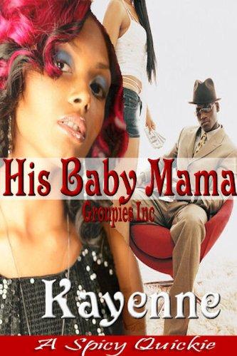 His Baby Mama (Groupies Inc): An Urban Tale