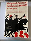 The Spanish American revolutions, 1808-1826 (Revolutions in the modern world) (0393094111) by Lynch, John