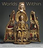 img - for Worlds Within: Opening the Medieval Shrine Madonna book / textbook / text book