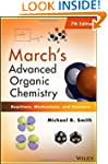 March's Advanced Organic Chemistry: R...