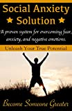 img - for Social Anxiety Solution: Proven Techniques for Overcoming Shyness, Social Anxiety, Low Self-Esteem, and Negative Emotions (Core Confidence Series) book / textbook / text book