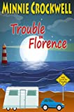 Trouble in Florence (Will Travel for Trouble Book 6)