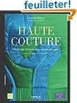 Haute couture : Histoire de l'industr...
