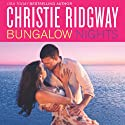 Bungalow Nights Audiobook by Christie Ridgway Narrated by Moira Donnelly