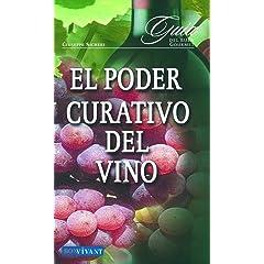 Poder curativo del vino, el (Bon Vivant)