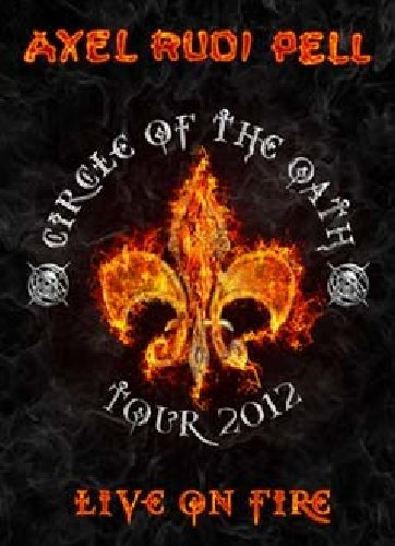 Axel Rudi Pell - Live on fire - Circle of the Oath - Tour 2012(+2CD)