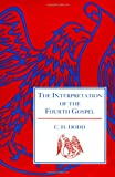 The Interpretation of the Fourth Gospel (English and Greek Edition) (0521095174) by Dodd, C. H.