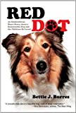 Red Dot: An Inspirational Short Story about a Dog and the Children He Loved