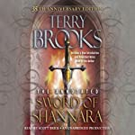 The Annotated Sword of Shannara: 35th Anniversary Edition: A Sword of Shannara Novel (       UNABRIDGED) by Terry Brooks Narrated by Scott Brick