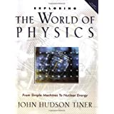 Exploring The World Of Physicsby John Hudson Tiner