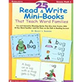 25 Read & Write Mini-Books That Teach Word Families: Fun and Interactive Rhyming Stories That Give Kids Practice With the 25 Key Word Families�and Put Them on the Path to Reading Success! ~ Nancy I. Sanders