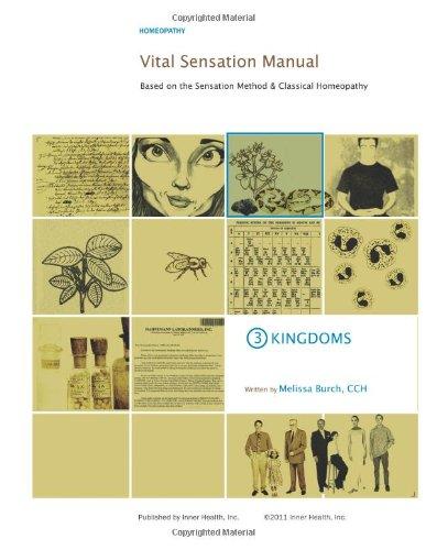 Vital Sensation Manual Unit 3: Kingdoms: Based on the Sensation Method & Classical Homeopathy: Volume 3