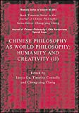 Chinese Philosophy as World Philosophy: Humanity and Creativity (II) (Journal of Chinese Philosophy Supplement)