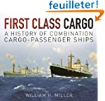First Class Cargo: A History of Combi...
