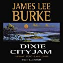 Dixie City Jam: A Dave Roubicheaux Novel, Book 7 Audiobook by James Lee Burke Narrated by Mark Hammer