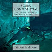 Scuba Confidential: An Insider's Guide to Becoming a Better Diver | [Simon Pridmore]