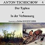 Der Typhus / In der Verbannung | Anton Tschechow