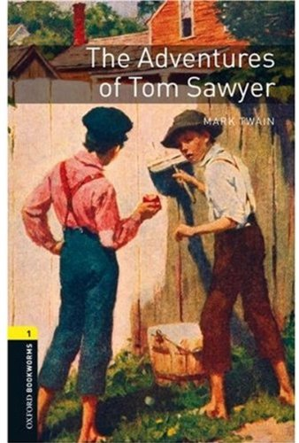 Oxford Bookworms Library:  The Adventures of Tom Sawyer:...