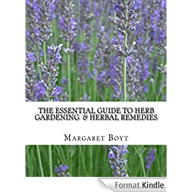 The Essential Guide to Herb Gardening  & Herbal Remedies (English Edition)