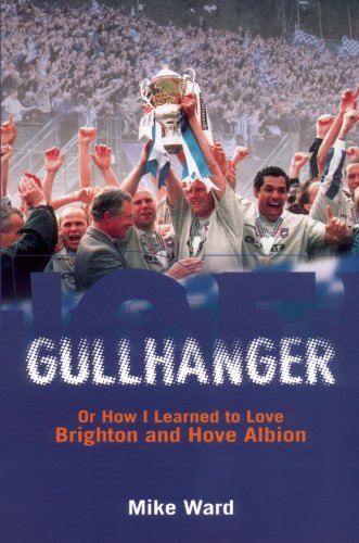 Gullhanger - Or How I Learned To Love Brighton & Hove Albion