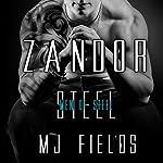 Zandor: Men Of Steel, Book 3 | M.J. Fields