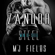 Zandor: Men Of Steel, Book 3 (       UNABRIDGED) by M.J. Fields Narrated by Kai Kennicott, Wen Ross