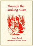 img - for Through the Looking Glass (Illustrated by John Tenniel) book / textbook / text book