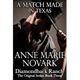 A Match Made In Texas (The Diamondback Ranch Series #3) ~ Anne Marie Novark