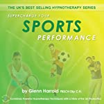 Supercharge Your Sports Performance | Glenn Harrold