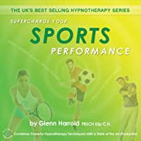 Supercharge Your Sports Performance  by Glenn Harrold Narrated by Glenn Harrold