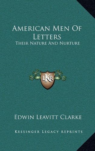 American Men of Letters: Their Nature and Nurture
