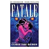 Fatale Volume 5: Curse the Demon