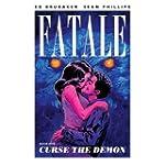 Fatale Volume 5: Curse the Demon (Fat...