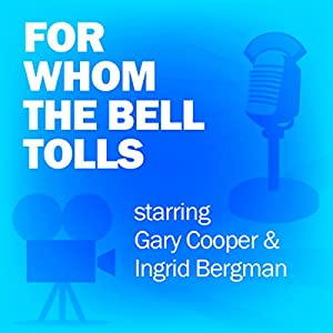 For Whom the Bell Tolls (Dramatized) Radio/TV Program
