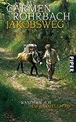Jakobsweg: Wandern auf dem Himmelspfad: Amazon.de: Carmen Rohrbach: Bucher