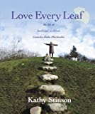 Love Every Leaf: The Life of Landscape Architect Cornelia Hahn Oberlander (0887768040) by Stinson, Kathy