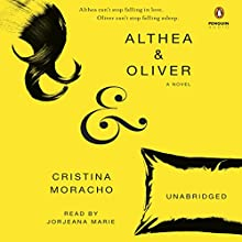 Althea and Oliver (       UNABRIDGED) by Cristina Moracho Narrated by Jorjeana Marie