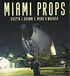 Miami Props (Osprey Colour Series) Austin J. Brown and Mark R. Wagner