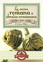 La cucina romana e ebraico-romanesca (eNewton Manuali e Guide) (Italian Edition)