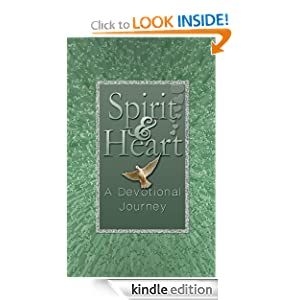Spirit and HEART - A Prayer Diary for Daily Devotional Journaling: Seeking the Heart of God Through Your Quiet Time Devotions (Daily Devotionals)