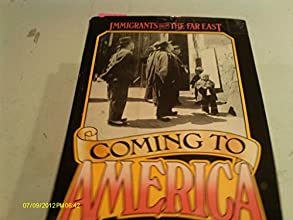Coming to America Immigrants from the Far East