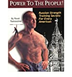 Power to the People! : Russian Strength Training Secrets for Every American [Paperback]