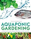 Aquaponic Gardening: A Step by Step G…