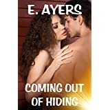 Coming Out of Hiding ~ E. Ayers