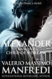 Valerio Massimo Manfredi Child of a Dream (Alexander)