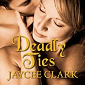 Deadly Ties: Kinncaid Brothers Series, Book 2 | Jaycee Clark