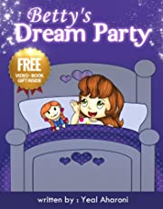 Children's eBook: Betty's Dream Party (A Going to Sleep Picture Book) (Sweet Dreams Bedtime story for Ages 2-8) (Children's Books Collection)
