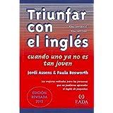 Triunfar con el inglés. Los mejores métodos para aprender inglés, para las personas que no pudieron aprender de...